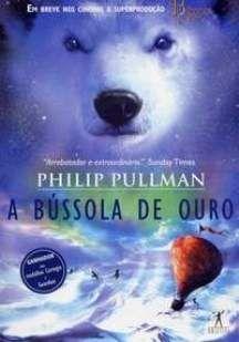 A Bússola de Ouro - Trilogia Fronteiras do Universo - Vol. 1 by Philip Pullman