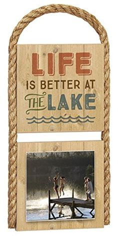 Imagine Design x Outdoors Photo Life is Better at The Lake Plaque Rustic Lodge Decor, Hanging Signs, Life Is Good, Wall Decor, Good Things, Frame, Outdoors, Summer, Design
