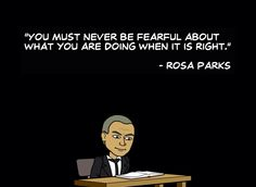You must never be fearful Quotable Quotes, True Quotes, True Sayings, Rosa Parks, True Happiness, Hard Truth, Speak The Truth, Encouragement Quotes, You Must