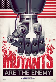 Mutants Are The Enemy - Brought To You By TRASK Industries