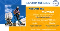 NIST Institute has number of branches in India to develop the career growth of HSE Professional and fresher as number of safety officers is required in Middle East safety. We provide various safety courses including NEBOSH IGC. Registration closing on Feb 23rd in Mumbai and Cochin.