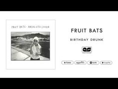 Fruit Bats - Birthday Drunk (Official Audio) - YouTube