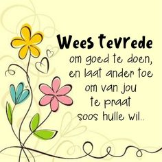 Afrikaans Quotes, Good Morning Inspirational Quotes, Hobbies And Crafts, Wisdom Quotes, Tart, Motivation, Life, Pie, Tarts