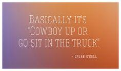 Quote from Caleb O'DellHeartland - 7x11 - Better Days