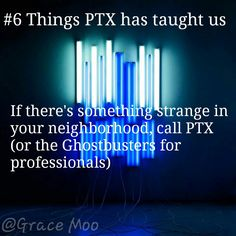 Call PTX or the Ghostbusters, your choice.