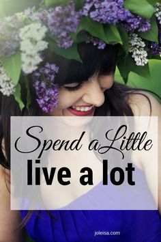 Spend a Little, Live a lot