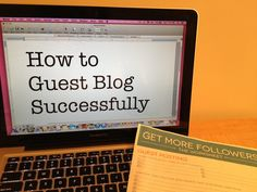 Tips on how to guest blog successfully