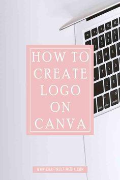 HOW TO CREATE LOGO ON CANVA Blog Online, How To Create Logo, Free Blog, Blogging For Beginners, Make Money Blogging, Pinterest Marketing, Blog Tips, How To Start A Blog, Blog Design