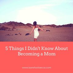 Motherhood is amazing, but there are lthings I didn't expect to happen. Click through to see the 5 things I didn't realize would happen once I became a mother!