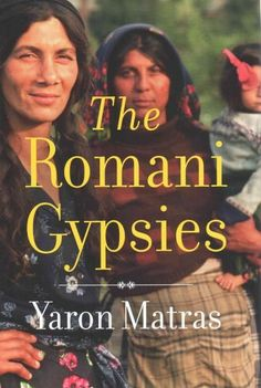 Gypsies have lived among Europeans since the Middle Ages. Yet Roms still seem exotic to Westerners, who often rely on fictional depictions for what they know, or think they know, about this much-misun