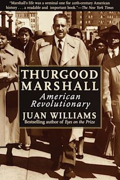 Thurgood Marshall by Juan Williams on BookBub. This New York Times Notable Book of the Year, is now in trade paper. From the bestselling author of Eyes on the Prize, here is the definitive biography of the great lawyer and Supreme Court justice. Best Biographies, Eyes On The Prize, Penguin Random House, Any Book, Revolutionaries, Book Lists, Bestselling Author, Nonfiction, Venezuela