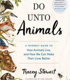 Do Unto Animals: A Friendly Guide To How Animals Live And How We Can Make Their Lives Better PDF