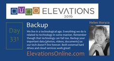 Daily Perspective – 331 | Backup - We live in a technological age. Everything we do is related to technology in some manner. Remember though that technology can fail too. Backup your important data (photos, videos, documents) as our tech doesn't live forever. Both external hard drives and cloud services work great! #BeSafe #NotSorry