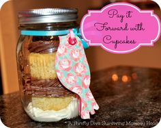 Pay it forward with cupcakes in a jar.  The perfect just because gift.  Mason Jar and cupcake love.