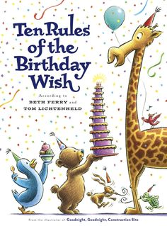 by Beth Ferry, PRINT ISBN: 9781524741549 E-TEXT ISBN: 9781524741556 Birthday Gift Picture, Birthday Book, Happy Birthday Funny, Birthday Quotes, Birthday Wishes, Birthday Gifts, Birthday Celebration, Birthday Greetings, Goodnight Goodnight Construction Site