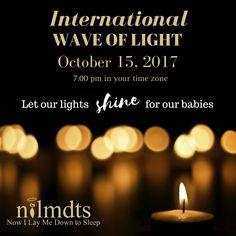 Don't forget about International Wave of Light!  7pm in every time zone around the world, light a candle in honor of all our babies!  Be sure to share the pictures of your candles and your precious baby names in the comments below!  Spread the word by sharing our post. #nilmdtsawareness