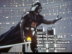 Star Wars Revelation: SQL Style! You know you are geeky when this makes sense.