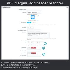 PDF margins, add header or footer, change the PDF margins, TOP, LEFT, RIGHT, BOTTOM, use a custom header on every PDF page, use a custom footer on every PDF page.