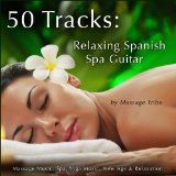 MP3 - International - INTERNATIONAL - Album - $3.99 - 50 Tracks: Relaxing Spanish Spa Guitar (Massage Music, Spa, Yoga Music, New Age  Relaxation)