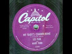 Les Paul & Mary Ford - My Baby's Coming Home (original 78 rpm)
