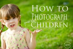 Tips on how to capture great images of  your own children