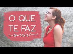 Vídeo, Youtube, inspiração, vídeo inspiração, o que te fez sorrir, sorrir, sorrisos, Julie Duarte, Julie de Batom, Juliana Duarte, frases inspiradoras