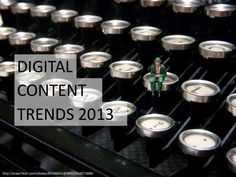 Digital Content Trends for 2013 :- Content Marketing, Paid+Owned+Earned, Curation, Big Data [SlideShare] by RT Question And Answer, This Or That Questions, 30 Day Writing Challenge, Apps, Aarhus, Self Publishing, Big Data, Virtual Assistant, Typewriter