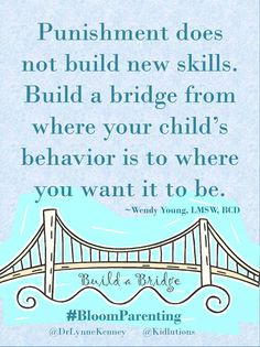 """At school, """"punishment"""" = suspensions, ineligibility for activities, closer supervision. Teaching and supporting desired behavior (""""building a bridge"""") is needed, before and after problem behavior occurs. Conscious Discipline, Positive Discipline, Conscious Parenting, Spin Doctors, Kids Behavior, Behavior Change, Parenting 101, Parenting Quotes, School Psychology"""