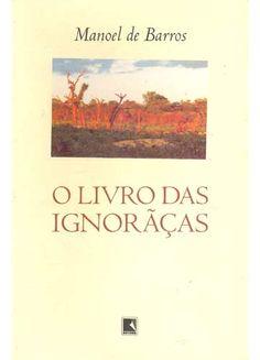 Ocupo muito de mim com o meu desconhecer.  :::Manoel de Barros – Livro das ignorânças