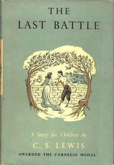 The Last Battle by C.S. Lewis 1958 Illustrated by Pauline Baynes. The 7th & last book in the Narnia series.