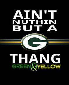 <3 Ain't Nuthin But A G Thang...Green & Yellow