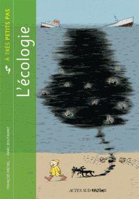 L'écologie/ François Michel et Marc Boutavant. http://hip.univ-orleans.fr/ipac20/ipac.jsp?session=146Q74K3R6995.254&profile=scd&source=~!la_source&view=subscriptionsummary&uri=full=3100001~!439850~!5&ri=9&aspect=subtab66&menu=search&ipp=25&spp=20&staffonly=&term=%C3%89cologie+--+Ouvrages+pour+la+jeunesse&index=.SU&uindex=&aspect=subtab66&menu=search&ri=9