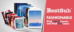 Fashionable iPad mini 4 Covers and iPad Pro Cases from BestSub | New Products | What's New?
