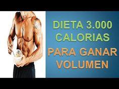 Dieta De 3000 Calorias Diarias Para Ganar Volumen Muscular - YouTube