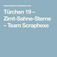 Türchen 19 – Zimt-Sahne-Sterne – Team Scraphexe