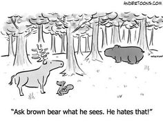 """Ask brown bear what he sees.  He hates that!"""