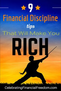 9 Financial Discipline Tips That Will Make You Rich- Ever wonder why the rich are different than the rest of us?  It's because they do things differently.  Click the Pic to learn how to develop the discipline and habits that will make you rich.  #rich #financial #money #habits   http://www.cfinancialfreedom.com/9-financial-discipline-tips-make-you-rich