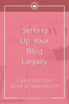 Ready to jump into running your own blog? Jackie from JadeOak.com teaches you how to set up your blog LEGALLY and be ready to grow! Click through to read more and to get special VIP Discounts to keep your blog legal! | www.TheCrownFox.com | Graphic Design Assistant for Creative Entrepreneurs
