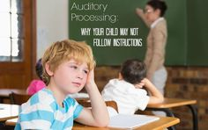 Auditory Processing: The Secret Behind Why Your Child may not Follow Instructions | ilslearningcorner.com #auditory #speech #language