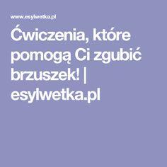 Ćwiczenia, które pomogą Ci zgubić brzuszek!   esylwetka.pl
