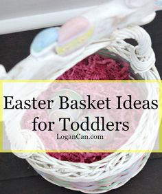 Unique easter basket ideas for your toddler a list of 29 fun and easter basket ideas for toddlers negle Gallery