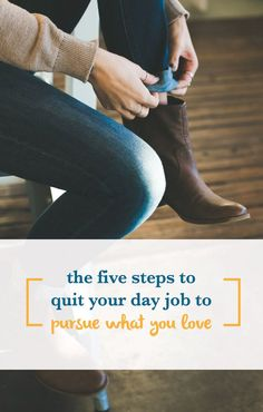It's possible to quit your day job, but you need to have a plan. Don't let anyone stomp on your dreams!