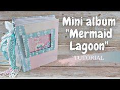 """Άλμπουμ Shaker """"Mermaid Lagoon""""   Tutorial   Μαρίνα Μανιώτη - YouTube Mermaid Lagoon, Mini Albums, Decorative Boxes, The Creator, Scrapbooking, Learning, Youtube, Studying, Teaching"""