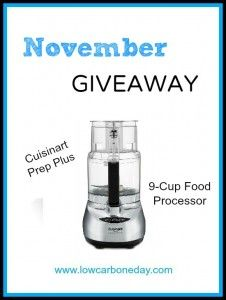 November Giveaway: 9-Cup Cuisinart Prep Plus Food Processor - Living Low Carb One Day At A Time