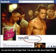 Never talk about fight club  Hahha