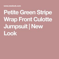 Petite Green Stripe Wrap Front Culotte Jumpsuit | New Look