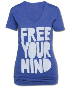 SoulFlower-NEW!  Free Your Mind Women's T-Shirt-$28.00, http://www.soul-flower.com/hippie/SOL348/NEW%21++Free+Your+Mind+Women%27s+T-Shirt.html  50% organic cotton, 50% recycled plastic, it is repurposing our unused plastic into t-shirts