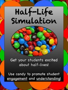 Let your students explore the concept of half-lives while enjoying candy! This simulation can serve as an introduction to the topic or as a piece of reinforcement. Not to mention, your students will be gaining experience using a data table to build their graphing skills!   This purchase includes a teacher instructions page, student lab pages, and an answer key for teachers! Don't let your students get bored during your chemistry or geology unit!