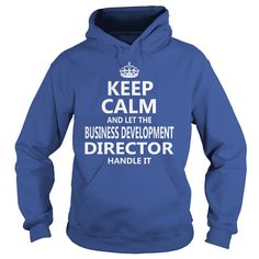 Keep Calm And Let The Business Development Director Handle It Job Shirts #gift #ideas #Popular #Everything #Videos #Shop #Animals #pets #Architecture #Art #Cars #motorcycles #Celebrities #DIY #crafts #Design #Education #Entertainment #Food #drink #Gardening #Geek #Hair #beauty #Health #fitness #History #Holidays #events #Home decor #Humor #Illustrations #posters #Kids #parenting #Men #Outdoors #Photography #Products #Quotes #Science #nature #Sports #Tattoos #Technology #Travel #Weddings…