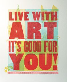 """Live With Art by Mikey Burton from """"Impressive: Printmaking, Letterpress and Graphic Design"""""""